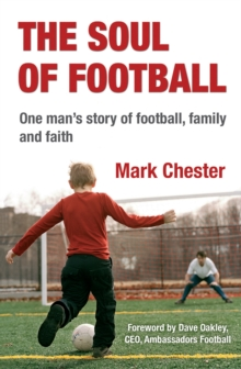 The Soul of Football : One Man's Story of Football, Family and Faith, Paperback Book