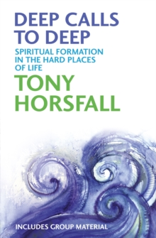 Deep Calls to Deep : Spiritual Formation in the Hard Places of Life, Paperback Book