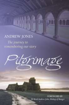 Pilgrimage : The Journey to Remembering Our Story, Paperback Book