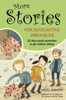 More Stories for Interactive Assemblies : 20 Story-based Assemblies to Get Children Talking, Paperback Book