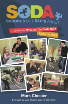 School's Out, Dad's About : and Other Who Let the Dads Out? Follow-on Ideas, Paperback / softback Book