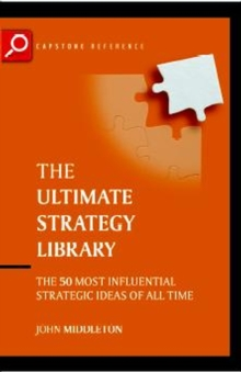 The Ultimate Strategy Library : The 50 Most Influential Strategic Ideas of All Time, Paperback / softback Book
