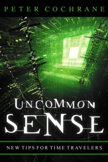 Uncommon Sense : New Tips for Time Travelers, Paperback / softback Book