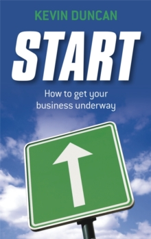 Start : How to Get Your Business Underway, Paperback / softback Book