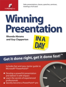 Winning Presentation in a Day : Get It Done Right, Get It Done Fast!, Paperback / softback Book