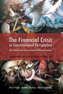 The Financial Crisis in Constitutional Perspective : the Dark Side of Functional Differentiation, Hardback Book