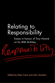 Relating to Responsibility : Essays in Honour of Tony Honore on His 80th Birthday, Hardback Book
