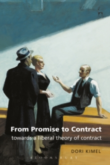 From Promise to Contract : Towards a Liberal Theory of Contract, Hardback Book