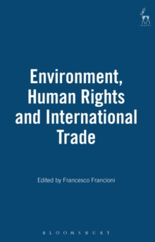 Environment, Human Rights and International Trade, Hardback Book