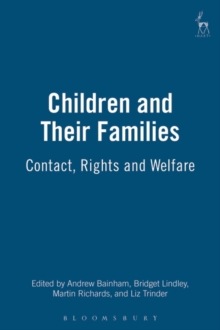 Children and Their Families : Contact, Rights and Welfare, Paperback Book