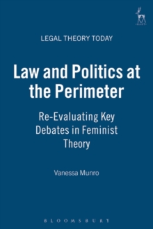 Law and Politics at the Perimeter : Re-evaluating Key Debates in Feminist Theory, Paperback / softback Book