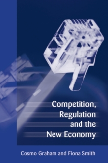 Competition, Regulation and the New Economy, Hardback Book