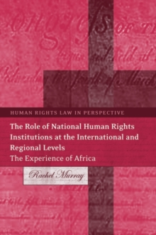 The Role of National Human Rights Institutions at the International and Regional Levels : The Experience of Africa, Hardback Book