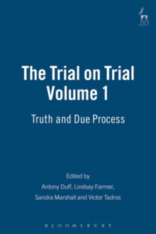 The Trial on Trial : Truth and Due Process, Hardback Book