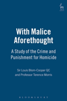 With Malice Aforethought : A Study of the Crime and Punishment for Homicide, Hardback Book