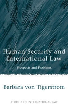 Human Security and International Law : Prospects and Problems, Hardback Book