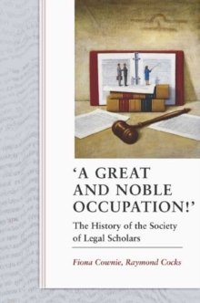 'Great and Noble Occupation!' : The History of the Society of Legal Scholars, Hardback Book