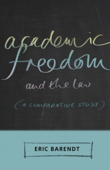 Academic Freedom and the Law : A Comparative Study, Paperback / softback Book