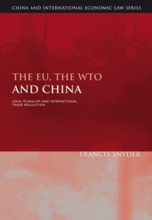The EU, the WTO and China : Legal Pluralism and International Trade Regulation, Hardback Book