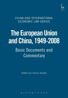 The European Union and China, 1949-2008 : Basic Documents and Commentary, Paperback / softback Book