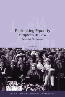 Rethinking Equality Projects in Law : Feminist Challenges, Paperback / softback Book