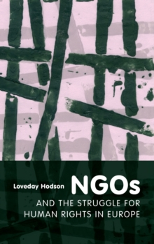 NGOs and the Struggle for Human Rights in Europe, Hardback Book