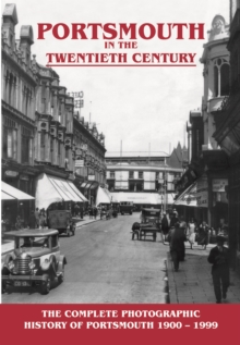 Portsmouth in the Twentieth Century : A Photographic History, Hardback Book