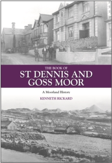 The Book of St Dennis and Goss Moor : A Moorland History, Hardback Book