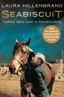 Seabiscuit : The True Story of Three Men and a Racehorse, Paperback Book