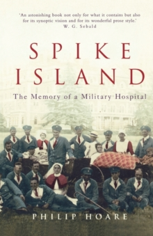 Spike Island : The Memory of a Military Hospital, Paperback Book