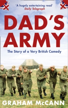 Dad's Army : The Story of a Very British Comedy, Paperback Book