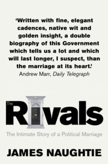The Rivals : The Intimate Story of a Political Marriage, Paperback / softback Book