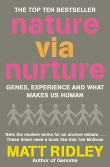 Nature via Nurture : Genes, Experience and What Makes Us Human, Paperback Book