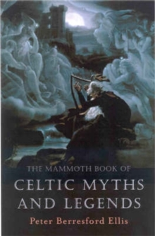 The Mammoth Book of Celtic Myths and Legends, Paperback / softback Book