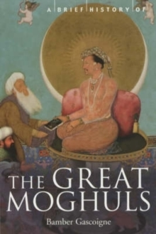 A Brief History of the Great Moghuls, Paperback Book
