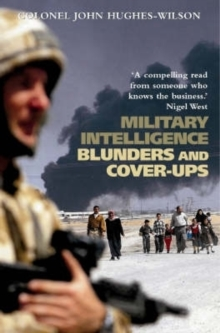 Military Intelligence Blunders and Cover-ups, Paperback Book