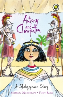 Antony and Cleopatra : Shakespeare Stories for Children, Paperback Book