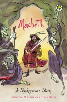 Shakespeare Stories: Macbeth : Shakespeare Stories for Children, Paperback Book