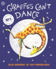 Giraffes Can't Dance : International No.1 Bestseller, Paperback Book