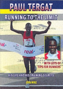 Paul Tergat : Running to the Limit - Training Plans, Tips and Secrets, Paperback Book