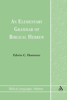 An Elementary Grammar of Biblical Hebrew, Paperback / softback Book