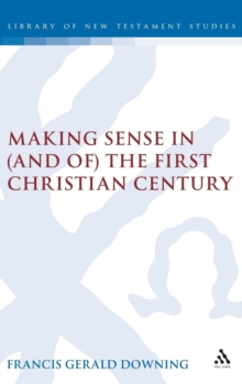 Making Sense in (and of) the First Christian Century, Hardback Book
