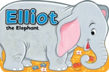 Elliot the Elephant, Board book Book