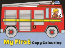 My First Copy Colouring : Fire Engine, Paperback / softback Book