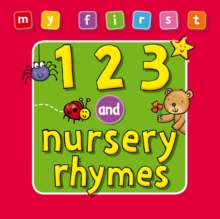 My First : 123 and Nursery Rhymes, Board book Book