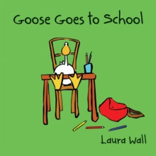 Goose Goes to School, Paperback / softback Book