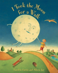 I Took the Moon for a Walk, Paperback Book
