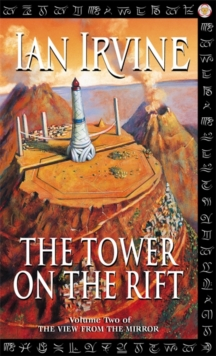 The Tower On The Rift : The View From The Mirror, Volume Two (A Three Worlds Novel), Paperback Book