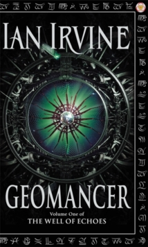 Geomancer : The Well of Echoes, Volume One (A Three Worlds Novel), Paperback Book