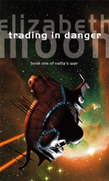 Trading In Danger : Vatta's War: Book One, Paperback / softback Book
